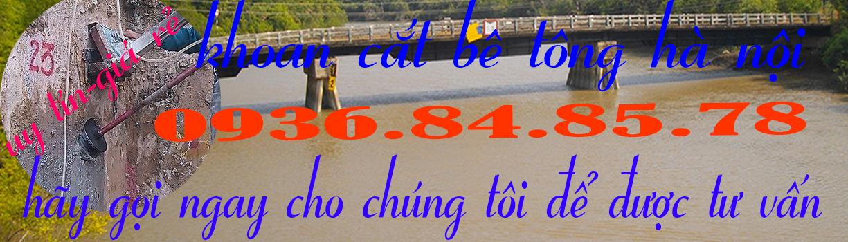 Khoan cắt bê tông Hà Nội Giá rẻ-Chất Lượng:0936.848.578