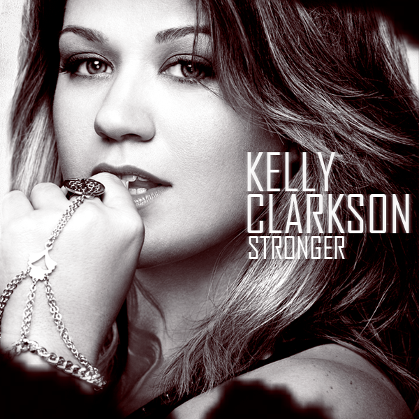 Kelly clarkson stronger