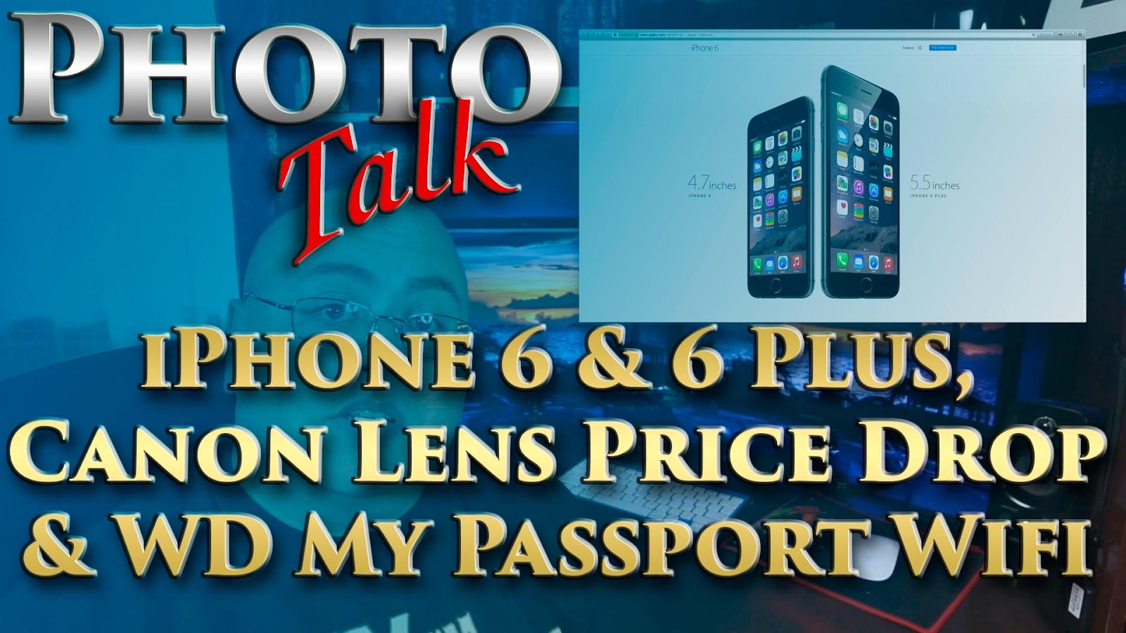 iPhone 6 & 6 Plus, Canon Lens Price Drop & WD My Passport Wifi