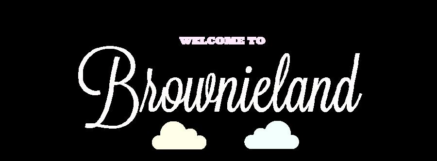 Brownieland ( ゚▽゚)/