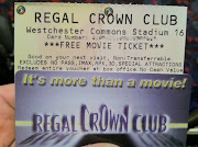 . ticket tonight when using my Regal Crown Club card at the Regal Cinema.