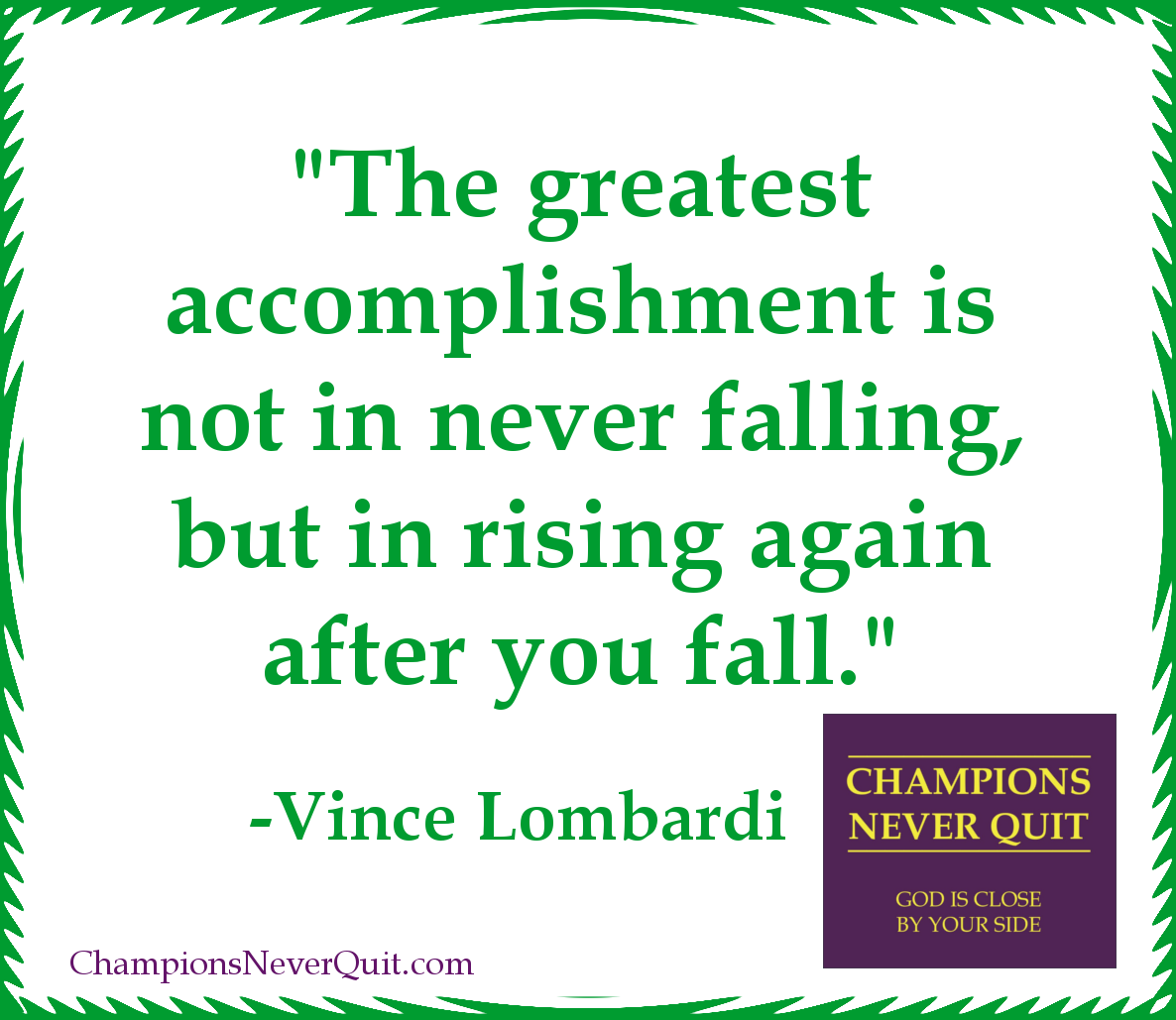 champions never quit photos memes the greatest accomplishment vince lombardi
