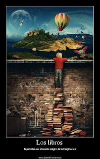 Los libros...te permiten ver el mundo màgico que és tu imaginación.