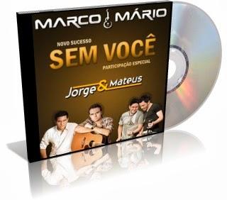 Marco e Mário – Sem Você – Part. Jorge e Mateus