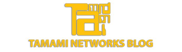 Tamami Networks Blog