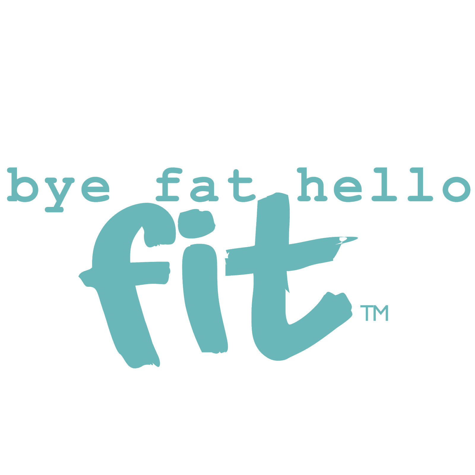 Bye Fat Hello Fit