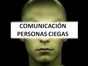 Comunicación de las personas ciegas