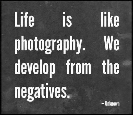 we develop from the negatives quote