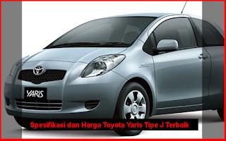 Spesifikasi dan Harga Toyota Yaris Tipe J Terbaik
