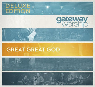 Gateway Worship - Great Great God (Deluxe Edition) 2011