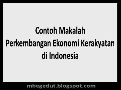 Makalah Perkembangan Ekonomi Kerakyatan di Indonesia