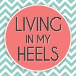 Living in My Heels