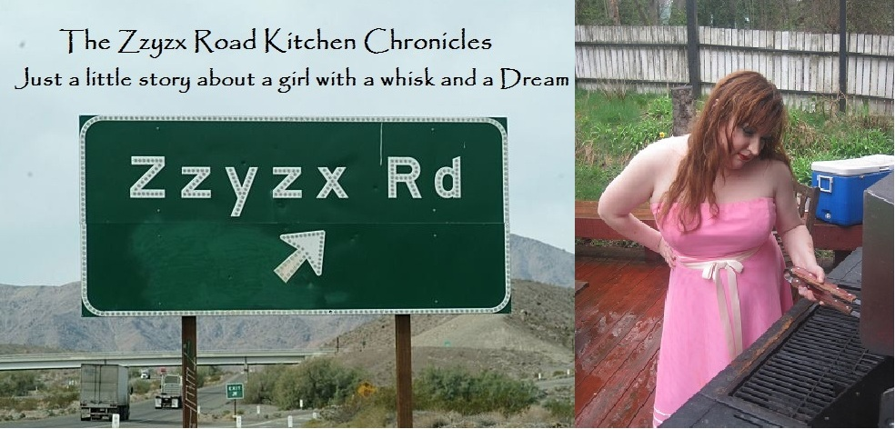 The Zzyzx Road Kitchen Chronicles