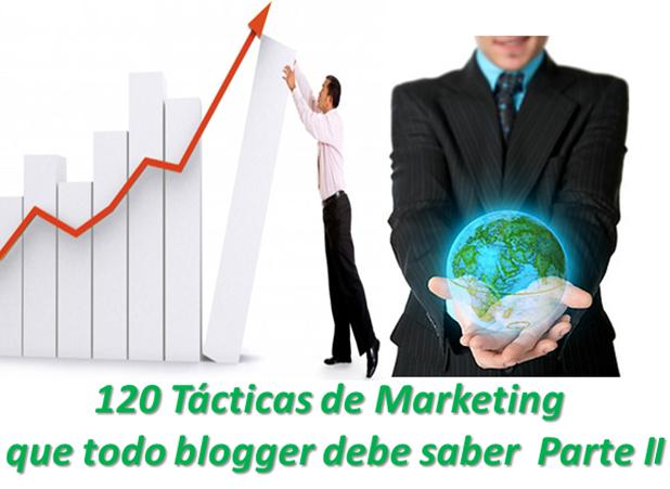 120 Tácticas de Marketing que todo blogger debe saber  Parte II