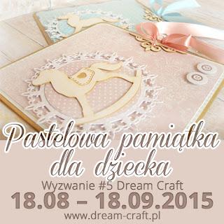http://my-dream-craft.blogspot.com/2015/08/wyzwanie-5-pastelowa-pamiatka-dla.html