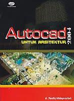 AJIBAYUSTORE  Judul Buku : Autocad 2004 Untuk Arsitektur Pengarang : A. Taufiq Hidayatullah Penerbit : Gava Media
