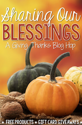 Sharing Our Blessings blog hop... enter giveaways for $850 worth of TpT gift cards and learn how (and when) you can download 17 teacher products for free!