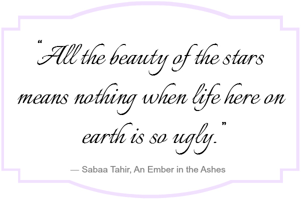 All the beauty of the stars means nothing when life here on earth is so ugly.