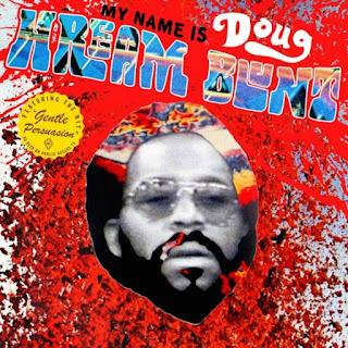 Doug Hream Blunt, My Name Is Doug Hream Blunt