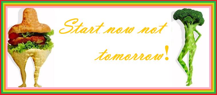 start now not tomorrow