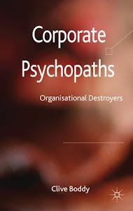 ". : ""Corporate Psycopaths: Organizational Destroyers"": ."