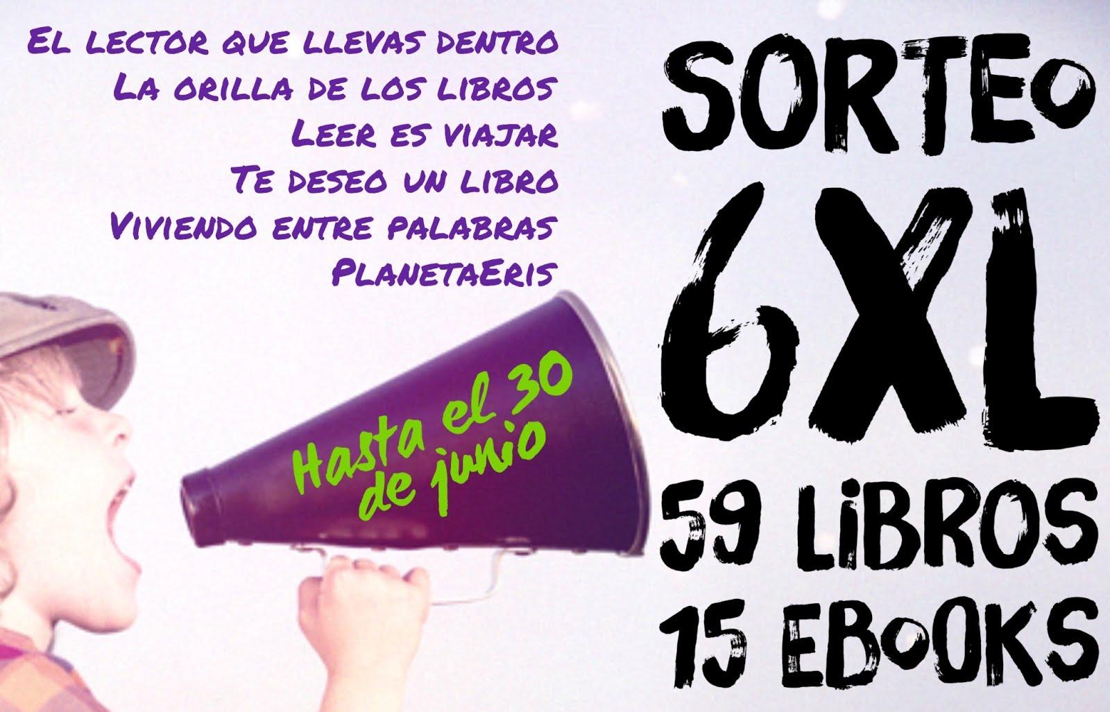 SORTEO 6XL: 59 LIBROS 15 EBOOKS