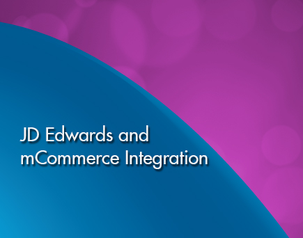 JDE & mCommerce middleware aka JD Edwards and mobile commerce integration