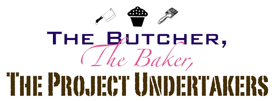 The Butcher, The Baker, The Project Undertakers