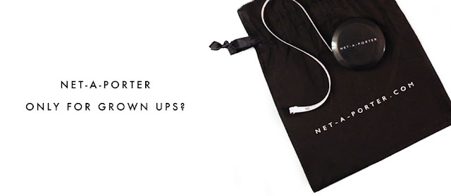 Net-A-Porter Only for Grown Ups?