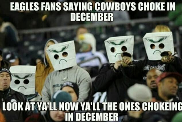 eagles fans saying cowboys choke in december look at y'all now ya'll the ones choking in december