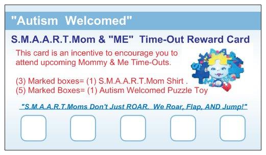 "Get YOUR  S.M.A.A.R.T.Mom  ""Mommy & ME Time-Out Reward Card?"""