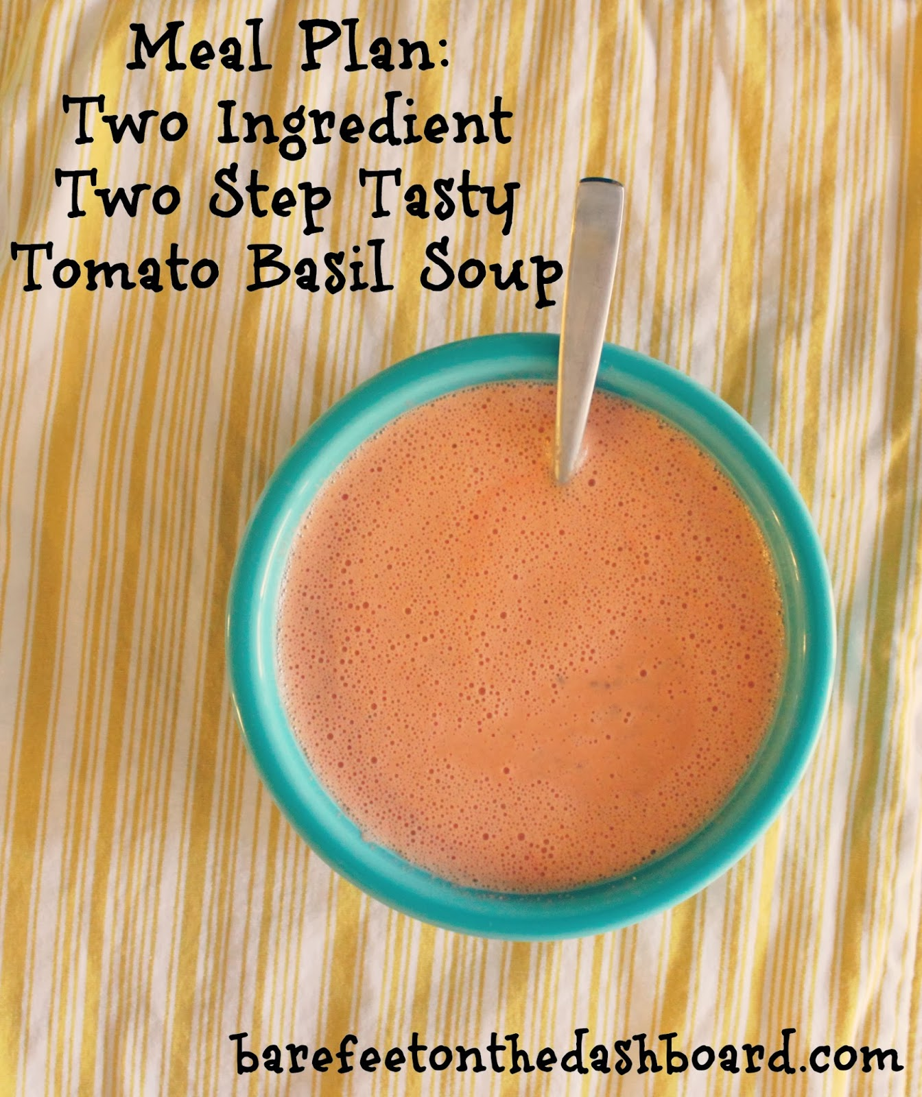 meal plan two ingredient two step tasty tomato basil soup a bonus