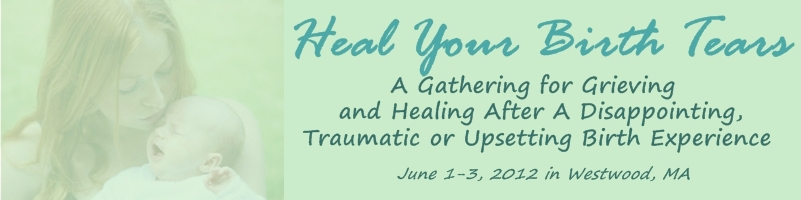 Heal Your Birth Tears Workshop June 1-3, 2012
