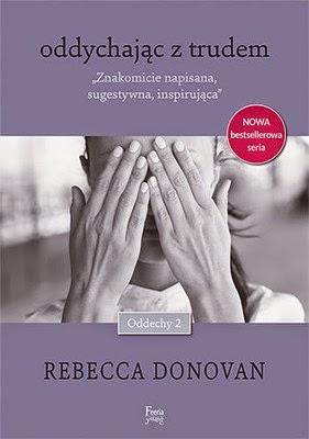 Przedpremierowo: Rebecca Donovan - Oddychając z trudem