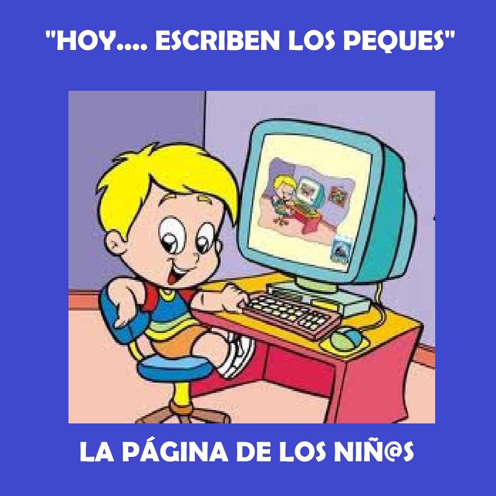 """""""HOY...ESCRIBEN LOS PEQUES"""""""
