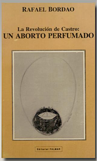 La Revolución de Castro: Un aborto perfumado / 1999