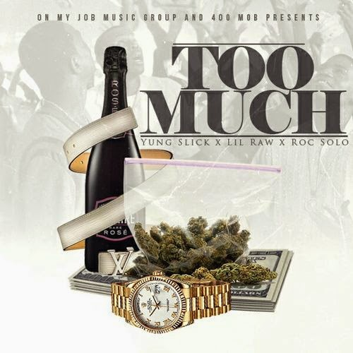 "Yung Slick ft. Lil Raw & Roc Solo - ""Too Much"" {Prod by Mexiko Dro} www.hiphopondeck.com"
