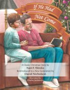 If He Had Not Come by: Nan F. Weeks and David Nicholson