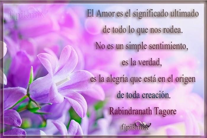 El amor: Rabindranath Tagore - Frases celebres - flores, violeta