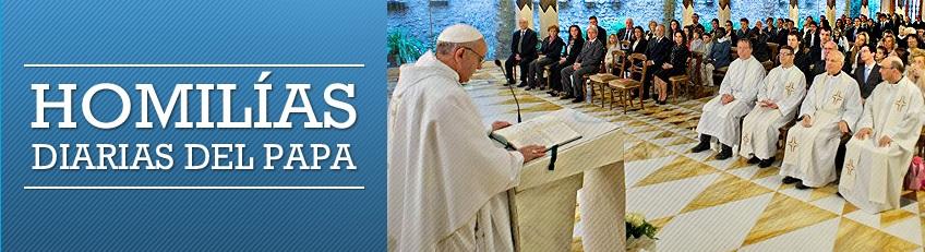 Homilías diarias del Papa