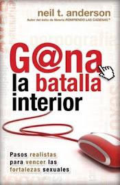 GANA LA BATALLA INTERIOR - NEIL T. ANDERSON