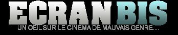 Ecranbis.com: cinéma fantastique, horreur sur Bluray et DVD