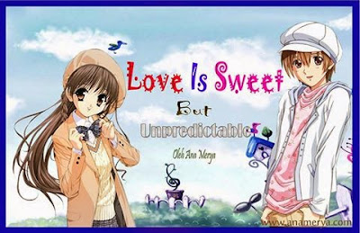 Love Is Sweet, But Unpredictable