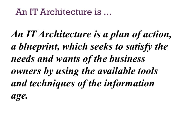 2012 cio dojo and so this brings us to our first understanding of an it architecture it is a plan of action a blueprint which seeks to satisfy the needs and wants of fandeluxe Gallery