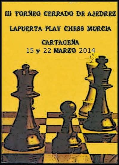 III Torneo Cerrado de Ajedrez Lapuerta-Play Chess Murcia