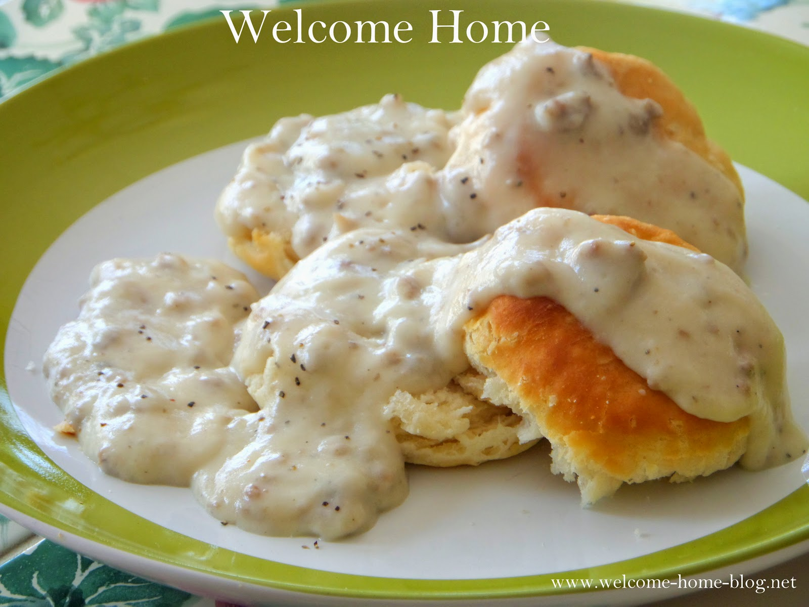 Welcome Home Blog: ♥ Sausage Gravy and Buttermilk Biscuits