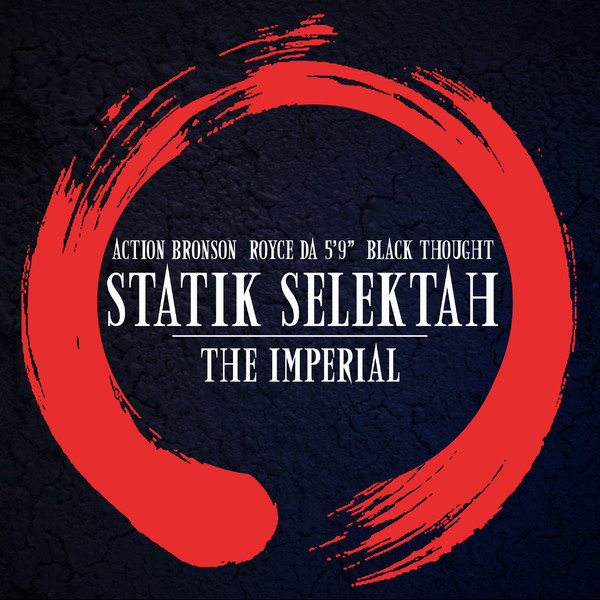 "Statik Selektah - The Imperial (feat. Action Bronson, Royce Da 5' 9"" & Black Thought) - Single Cover"