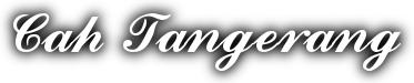 Cah Tangerang