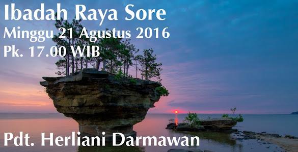 Ibadah Raya Sore, 21 Agustus 2016