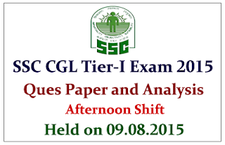 SSC CGL Tier 1 Exam 2015 Question Paper and Analysis- Afternoon Shift